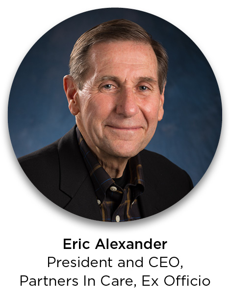 Eric Alexander, President and CEO, Partners In Care, Ex Officio