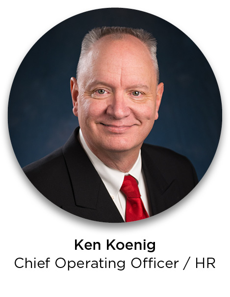 Ken Koenig—Chief Operating Officer / HR